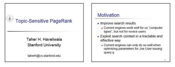 A slide from a presentation from the inventor of Topic Sensitive Pagerank, who has long been a Google Search Engineer