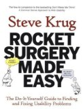 Rocket Surgery Made Easy: The Do-It-Yourself Guide to Finding and Fixing Usability Problems, by Steve Krug