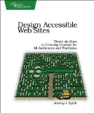 Design Accessible Web Sites: 36 Keys to Creating Content for All Audiences and Platforms, by Jeremy Sydik