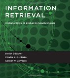 Information Retrieval: Implementing and Evaluating Search Engines, by Stefan Buttcher, Charles L.A. Clarke, and Gordon V. Cormack