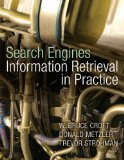Search Engines: Information Retrieval in Practice,by Bruce Croft, Donald Metzler, and Trevor Strohman
