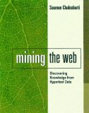 Mining the Web, Discovering Knowledge from Hypertext Data, by Soumen Chakrabarti