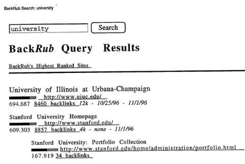 Backrub search query results on a search for [university] with results from the home page of the University of Illinois (with a PageRank of 694.687), the home page of Stanford University (with a PageRank of 609.303), and an interior page from Stanford (with a PageRank of 167.909).